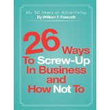 26 ways to screw up in business by William Fawcett