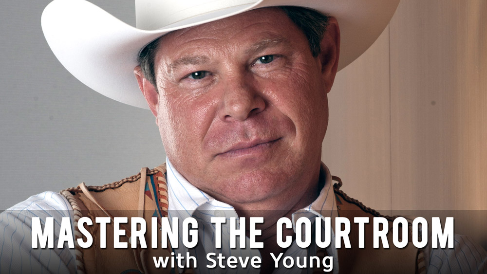 Mastering the Courtroom with Steve Young